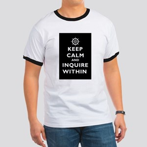 Keep Calm and Inquire Within Ringer T