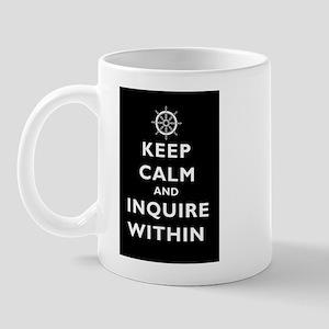 Keep Calm and Inquire Within Mug