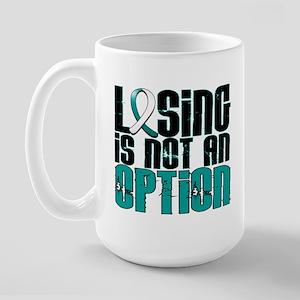 Losing Is Not An Option Cervical Cancer Large Mug