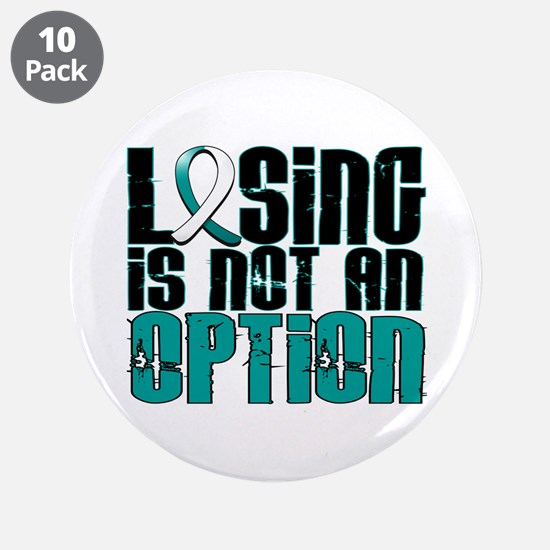 """Losing Is Not An Option Cervical Cancer 3.5"""" Butto"""