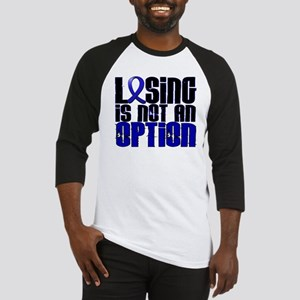 Losing Is Not An Option Colon Cancer Baseball Jers