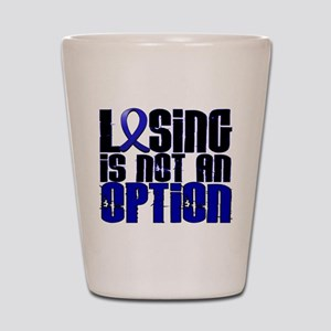 Losing Is Not An Option Colon Cancer Shot Glass