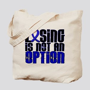 Losing Is Not An Option Colon Cancer Tote Bag