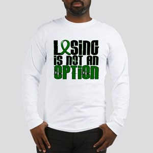 Losing Is Not An Option Liver Cancer Long Sleeve T