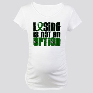 Losing Is Not An Option Liver Disease Maternity T-