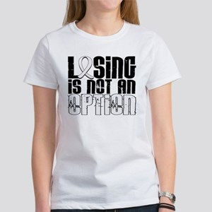Losing Is Not An Option Lung Cancer Women's T-Shir