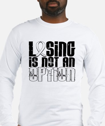 Losing Is Not An Option Lung Cancer Long Sleeve T-