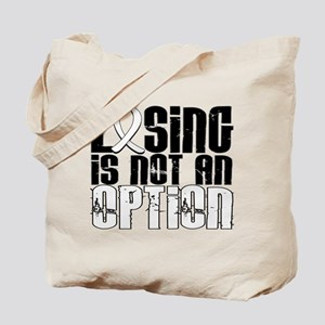 Losing Is Not An Option Lung Cancer Tote Bag