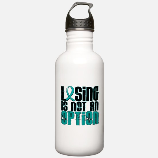 Losing Is Not An Option Ovarian Cancer Water Bottle