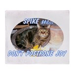 Don't Postpone Joy Throw Blanket