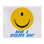 Have a Cyclops Day! Throw Blanket