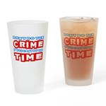 Don't Do the Crime Drinking Glass