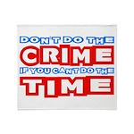 Don't Do the Crime Throw Blanket