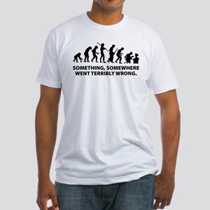 Evolution went wrong Fitted T-Shirt