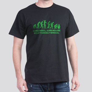 Evolution went wrong Dark T-Shirt