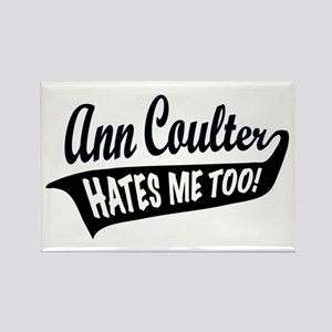 Ann Coulter Hates Me Too Rectangle Magnet