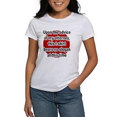 Advice of Attorney Women's T-Shirt
