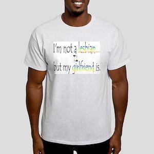 """""""I'm not a lesbian...but my g Ash Grey T-Shirt"""