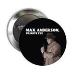 """Max Anderson, Private Eye"" 2.25"" B"