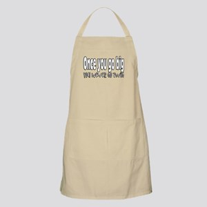 Once you go big, you never go Apron