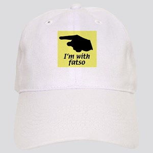 I'm with fatso Cap