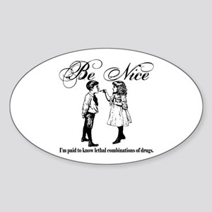Pharmacy - Be Nice Sticker (Oval)