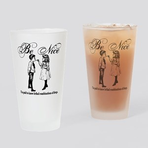 Pharmacy - Be Nice Drinking Glass