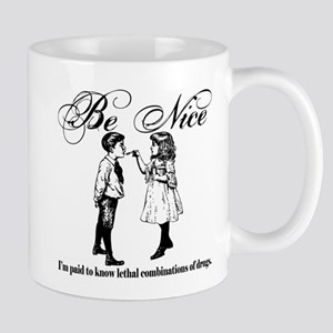 Pharmacy - Be Nice Mug