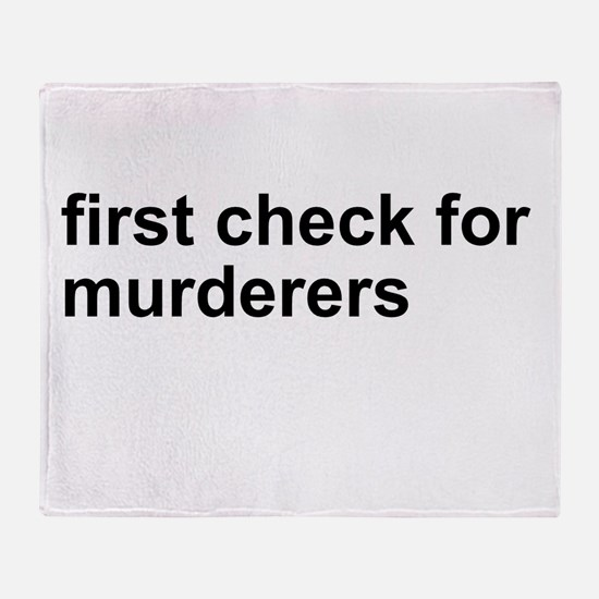 First Check For Murderers Throw Blanket
