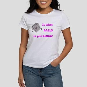 It Takes Balls To Yell Bingo Women's T-Shirt