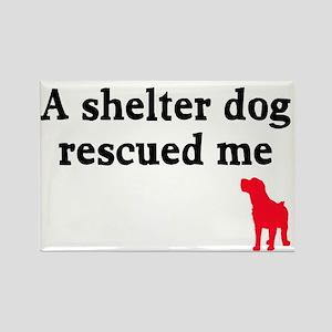 A shelter dog rescued me Rectangle Magnet