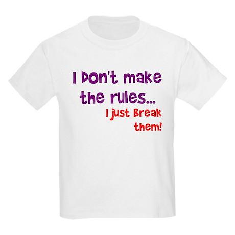 I don't make them I break the Kids Light T-Shirt
