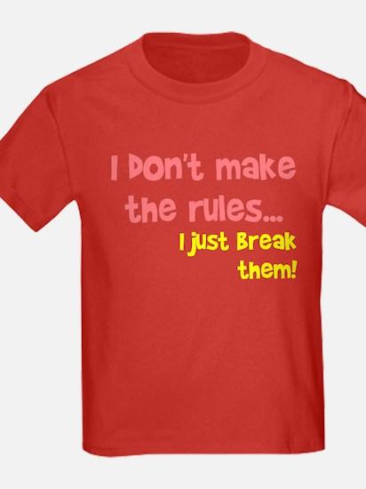 I don't make them I break the T