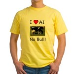 I Love AI No Bull Yellow T-Shirt