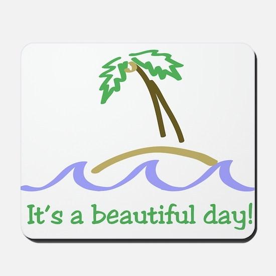 It's a Beautiful Day - Island Mousepad