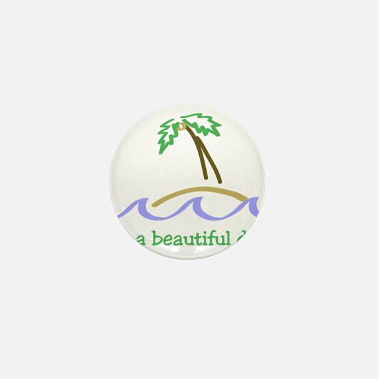 It's a Beautiful Day - Island Mini Button