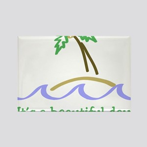It's a Beautiful Day - Island Rectangle Magnet