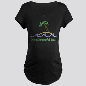 It's a Beautiful Day - Island Maternity Dark T-Shi