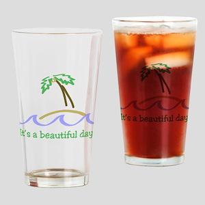 It's a Beautiful Day - Island Drinking Glass
