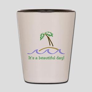 It's a Beautiful Day - Island Shot Glass