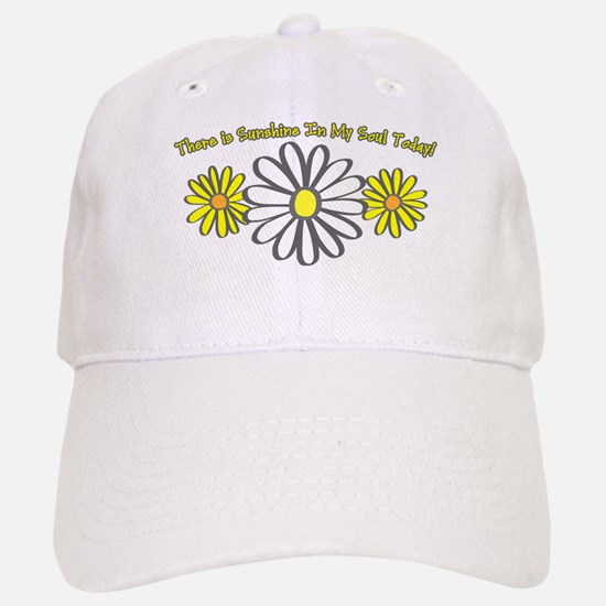 There is Sunshine in My Soul Baseball Baseball Cap
