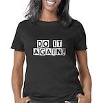 do-it-again-white Women's Classic T-Shirt