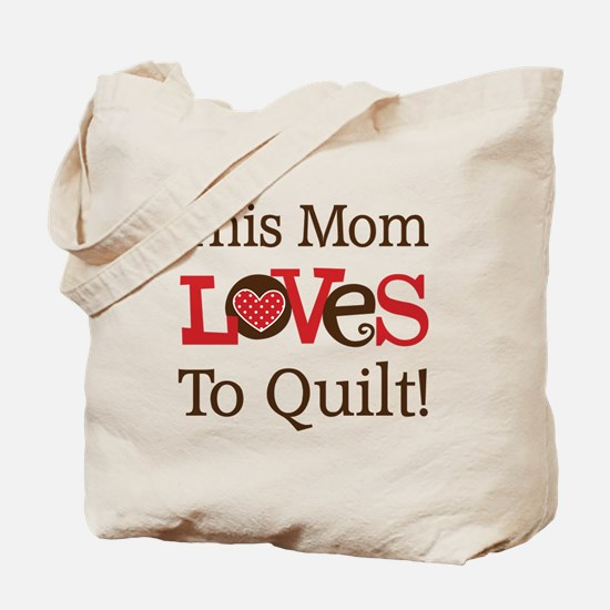 Mom Loves To Quilt Tote Bag