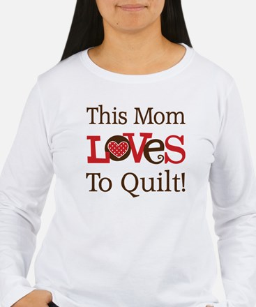 Mom Loves To Quilt T-Shirt