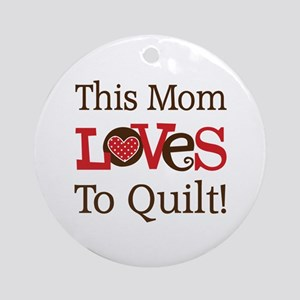Mom Loves To Quilt Ornament (Round)