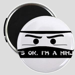 NINJA SHIRT IT'S OK I'M A NIN Magnet