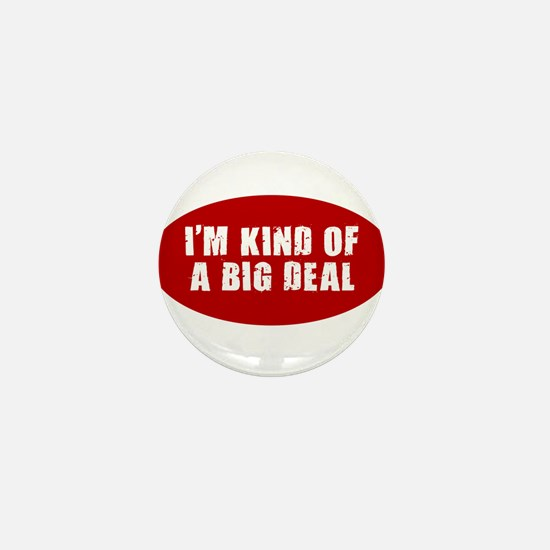 I'M KIND OF A BIG DEAL SHIRT Mini Button