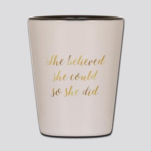 She Believed She Could So She Did Gradu Shot Glass