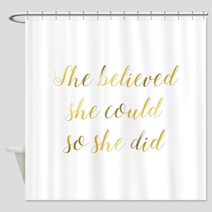 She Believed She Could So She Did G Shower Curtain