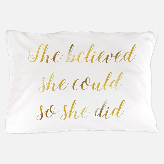 She Believed She Could So She Did Grad Pillow Case